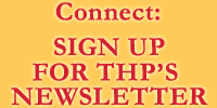 Connect: Sign up for THP's newsletter